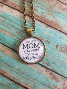 be the mom you want them to remember pendant necklace from the faithful merchant mom gift