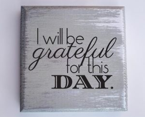 I will be grateful for this day quote block home decor from the faithful merchant mom gifts